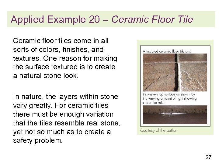 Applied Example 20 – Ceramic Floor Tile Ceramic floor tiles come in all sorts