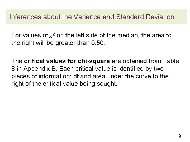 Inferences about the Variance and Standard Deviation For values of χ2 on the left