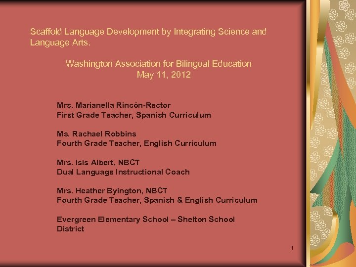 Scaffold Language Development by Integrating Science and Language Arts. Washington Association for Bilingual Education
