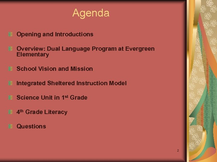 Agenda Opening and Introductions Overview: Dual Language Program at Evergreen Elementary School Vision and