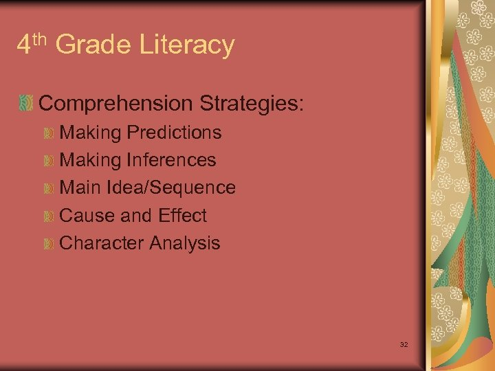 4 th Grade Literacy Comprehension Strategies: Making Predictions Making Inferences Main Idea/Sequence Cause and