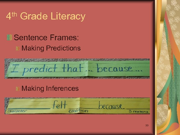 4 th Grade Literacy Sentence Frames: Making Predictions Making Inferences 33