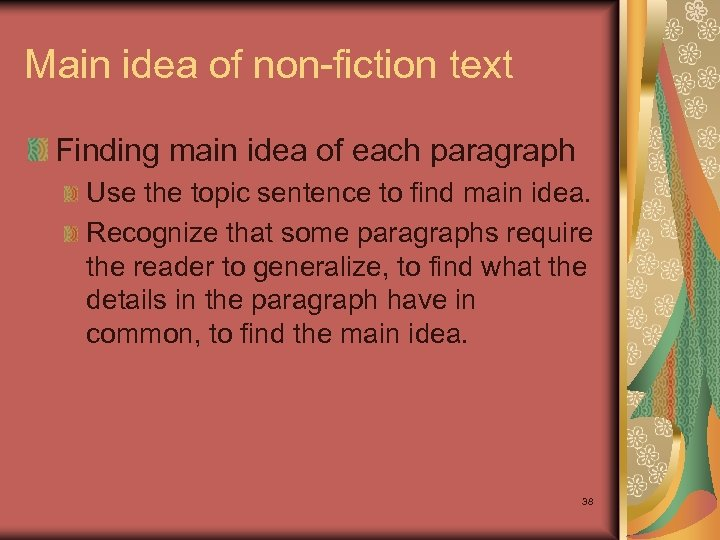 Main idea of non-fiction text Finding main idea of each paragraph Use the topic