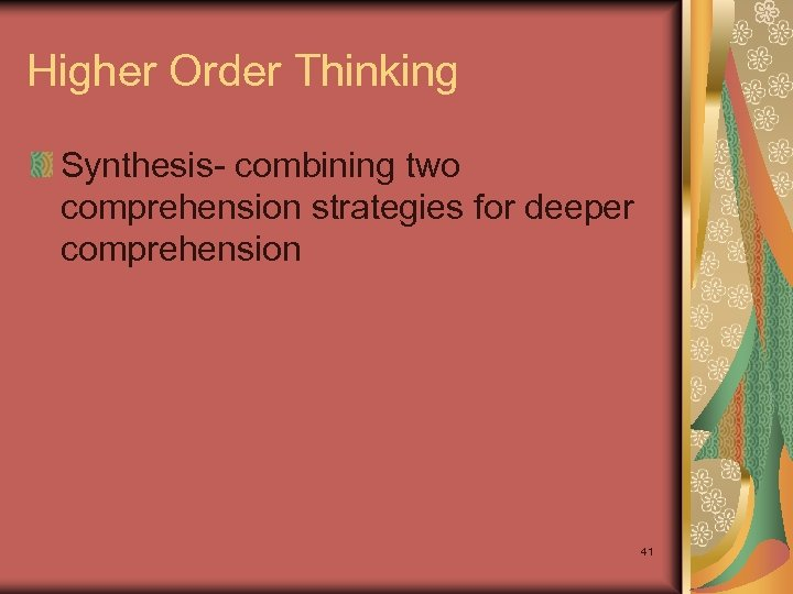 Higher Order Thinking Synthesis- combining two comprehension strategies for deeper comprehension 41