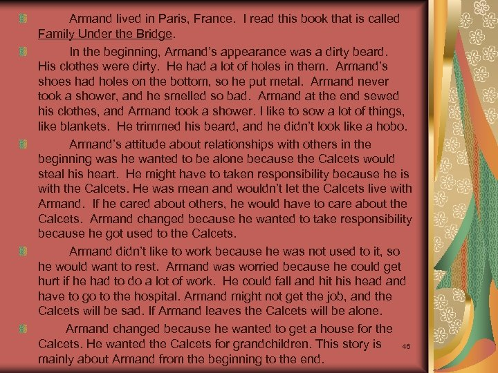 Armand lived in Paris, France. I read this book that is called Family