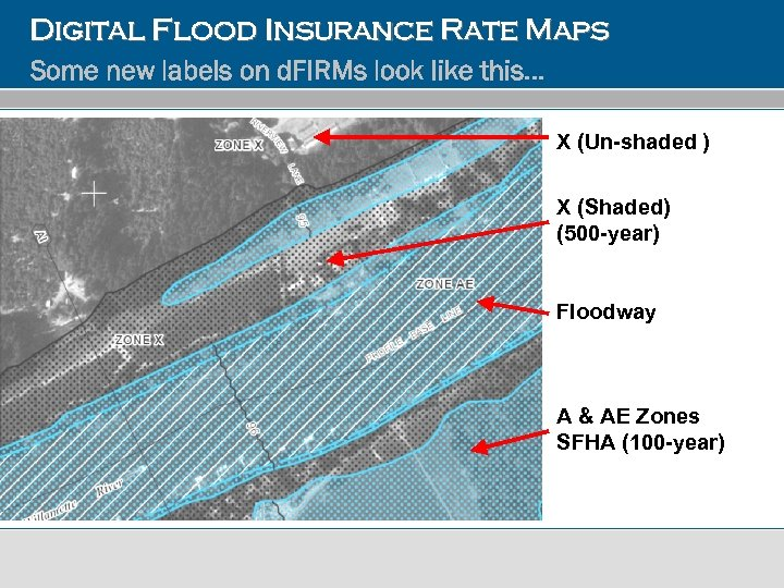 Digital Flood Insurance Rate Maps Some new labels on d. FIRMs look like this…