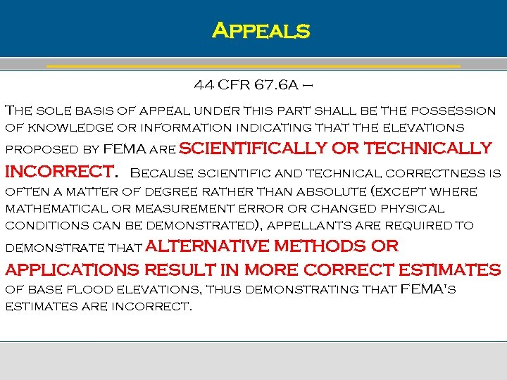 Appeals 44 CFR 67. 6 A – The sole basis of appeal under this