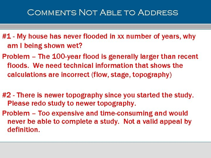 Comments Not Able to Address #1 - My house has never flooded in xx
