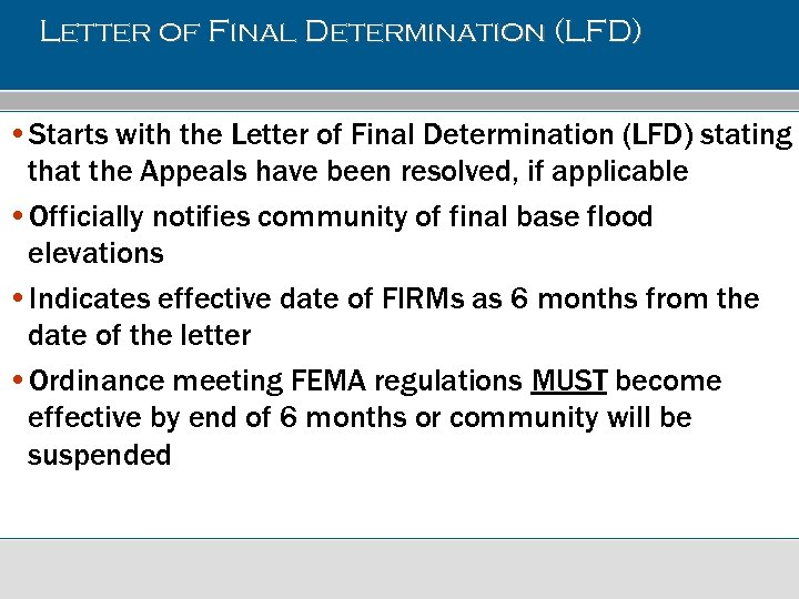 Letter of Final Determination (LFD) • Starts with the Letter of Final Determination (LFD)