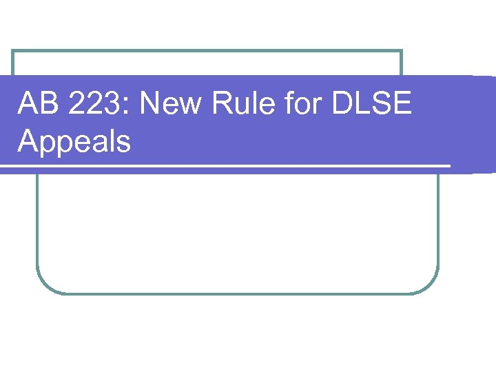 AB 223: New Rule for DLSE Appeals