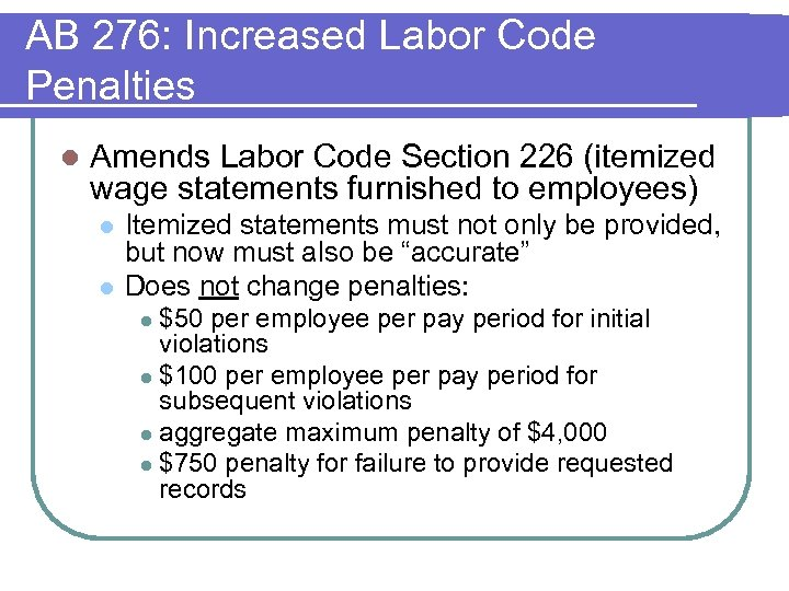 AB 276: Increased Labor Code Penalties l Amends Labor Code Section 226 (itemized wage