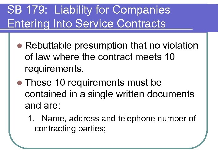 SB 179: Liability for Companies Entering Into Service Contracts l Rebuttable presumption that no