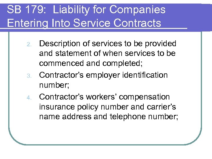 SB 179: Liability for Companies Entering Into Service Contracts 2. 3. 4. Description of