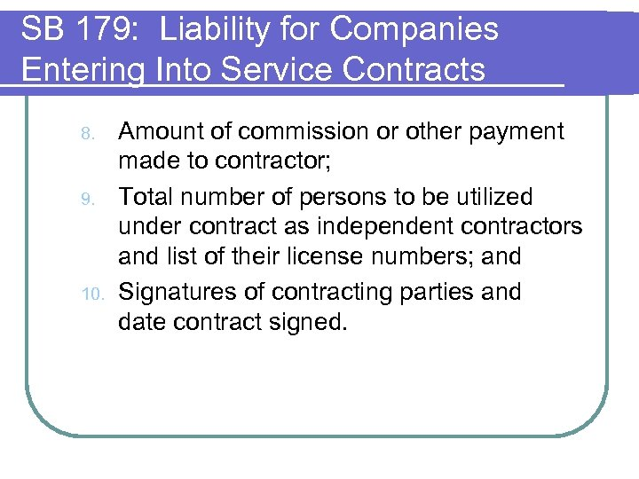 SB 179: Liability for Companies Entering Into Service Contracts 8. 9. 10. Amount of