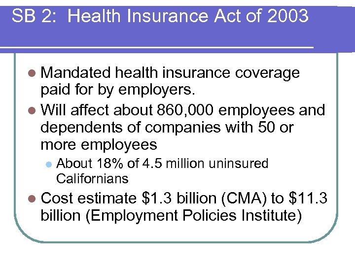 SB 2: Health Insurance Act of 2003 l Mandated health insurance coverage paid for
