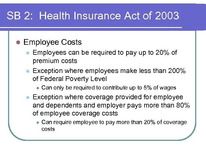 SB 2: Health Insurance Act of 2003 l Employee Costs l l Employees can