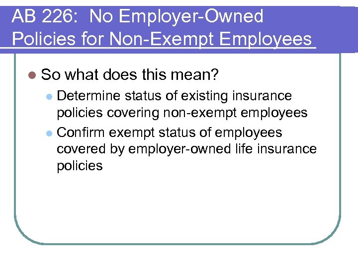 AB 226: No Employer-Owned Policies for Non-Exempt Employees l So what does this mean?