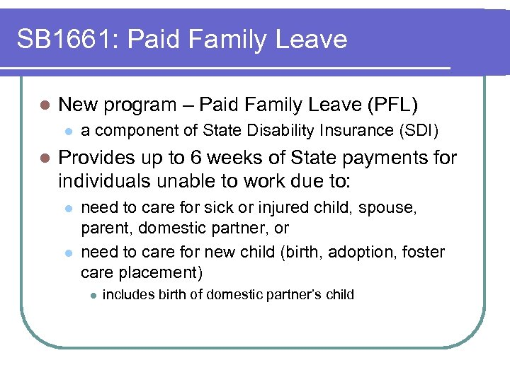 SB 1661: Paid Family Leave l New program – Paid Family Leave (PFL) l