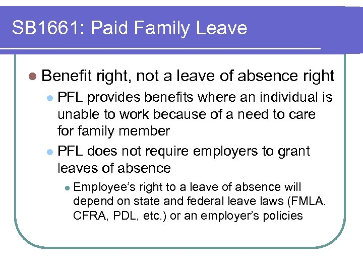 SB 1661: Paid Family Leave l Benefit right, not a leave of absence right