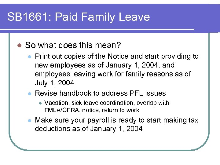 SB 1661: Paid Family Leave l So what does this mean? l l Print
