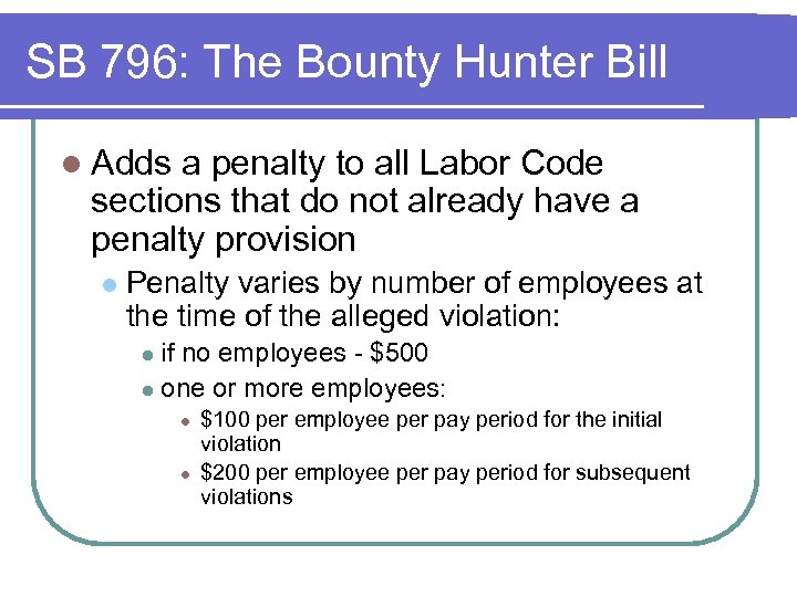 SB 796: The Bounty Hunter Bill l Adds a penalty to all Labor Code