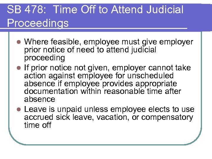 SB 478: Time Off to Attend Judicial Proceedings Where feasible, employee must give employer