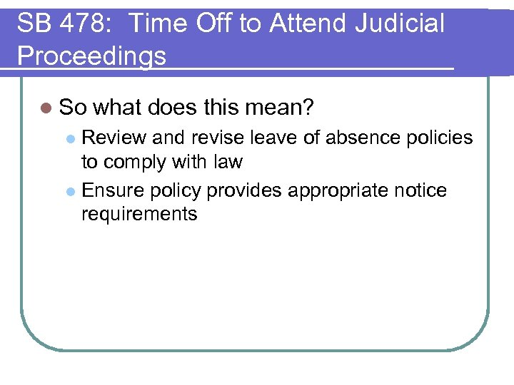 SB 478: Time Off to Attend Judicial Proceedings l So what does this mean?