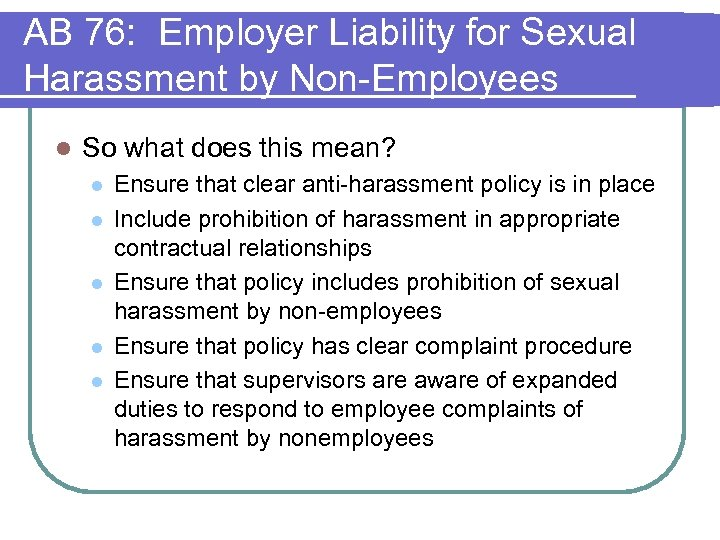 AB 76: Employer Liability for Sexual Harassment by Non-Employees l So what does this
