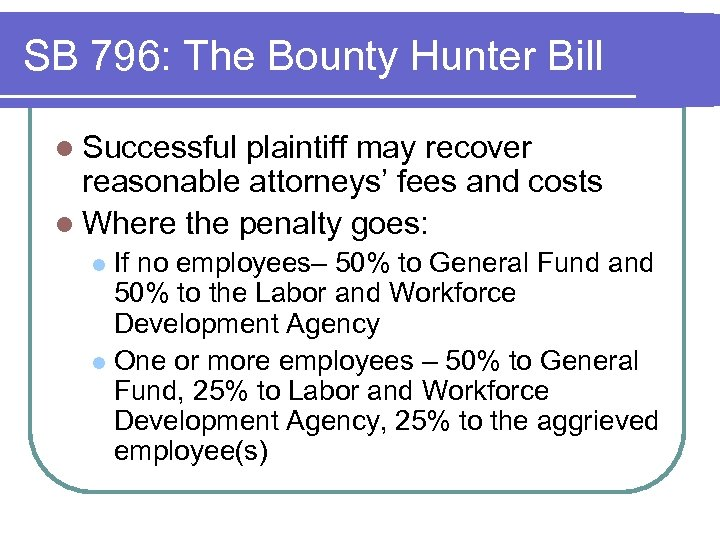 SB 796: The Bounty Hunter Bill l Successful plaintiff may recover reasonable attorneys' fees