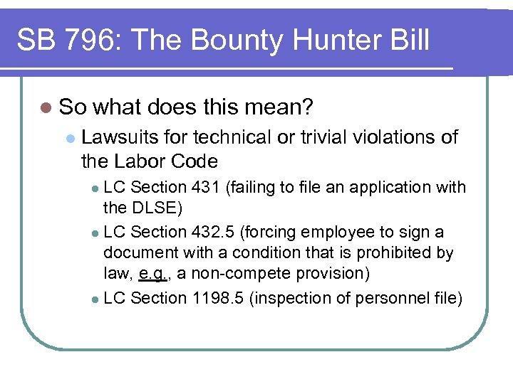 SB 796: The Bounty Hunter Bill l So l what does this mean? Lawsuits