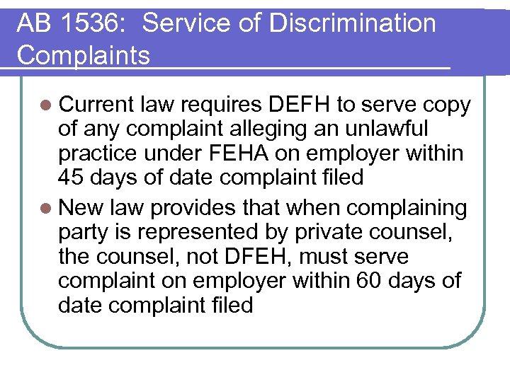 AB 1536: Service of Discrimination Complaints l Current law requires DEFH to serve copy