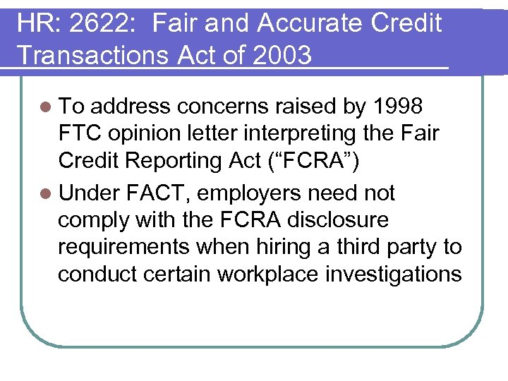 HR: 2622: Fair and Accurate Credit Transactions Act of 2003 l To address concerns