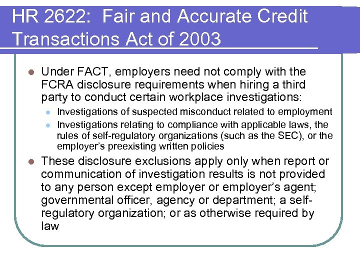 HR 2622: Fair and Accurate Credit Transactions Act of 2003 l Under FACT, employers