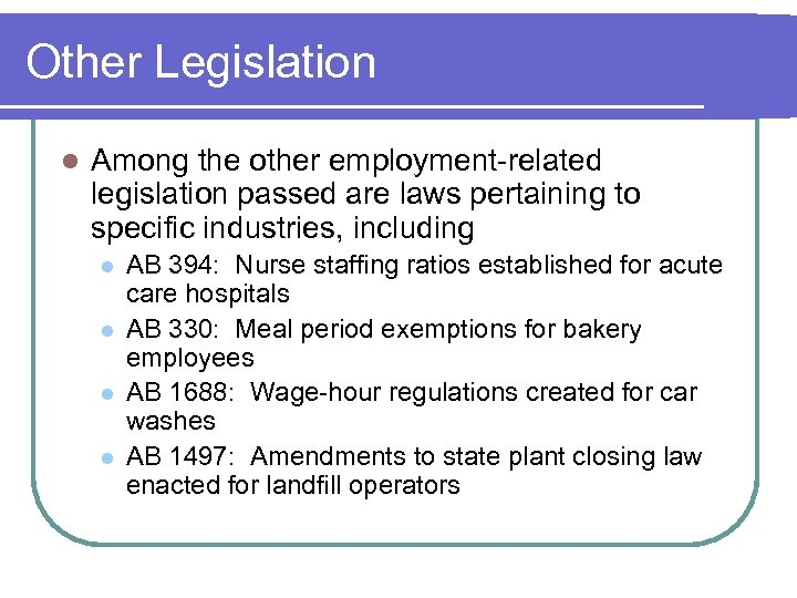 Other Legislation l Among the other employment-related legislation passed are laws pertaining to specific