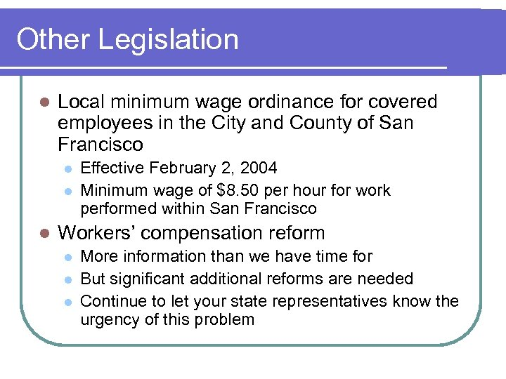 Other Legislation l Local minimum wage ordinance for covered employees in the City and