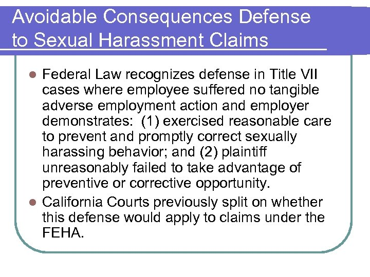 Avoidable Consequences Defense to Sexual Harassment Claims Federal Law recognizes defense in Title VII