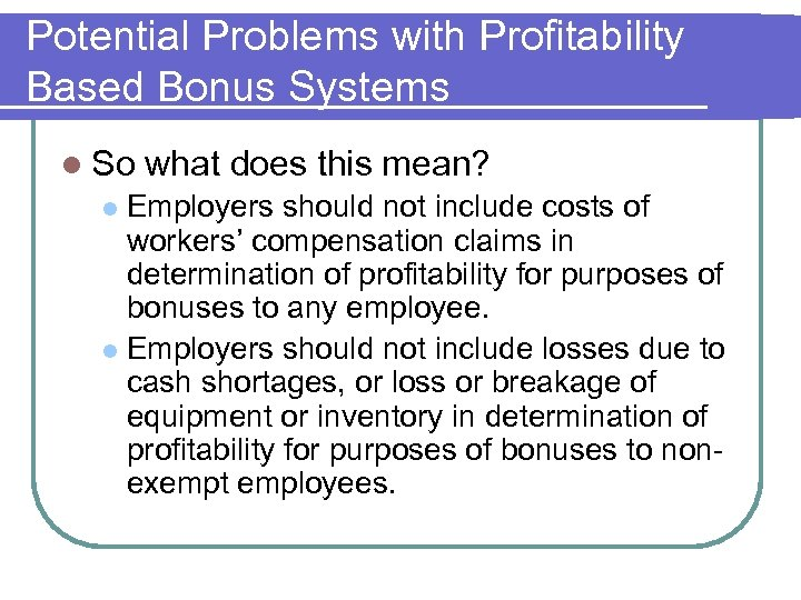 Potential Problems with Profitability Based Bonus Systems l So what does this mean? Employers