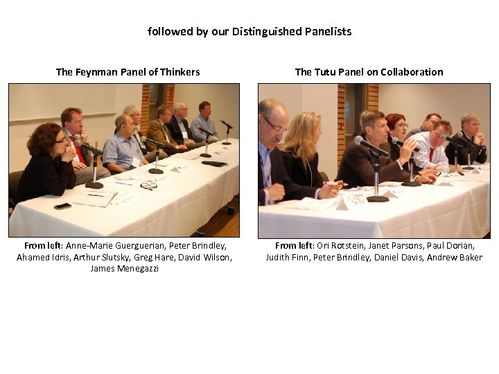 followed by our Distinguished Panelists The Feynman Panel of Thinkers From left: Anne-Marie Guerguerian,