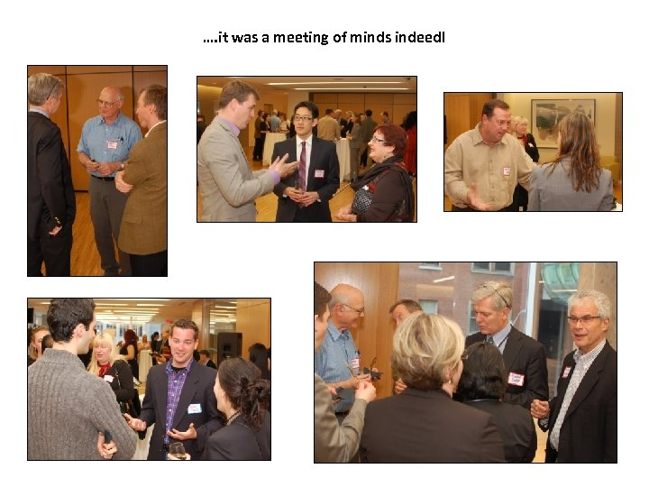 …. it was a meeting of minds indeed!