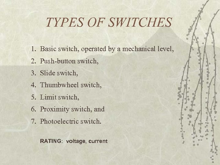 TYPES OF SWITCHES 1. Basic switch, operated by a mechanical level, 2. Push-button switch,