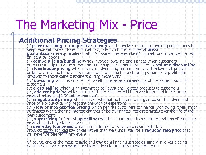 The Marketing Mix - Price Additional Pricing Strategies (i) price matching or competitive pricing