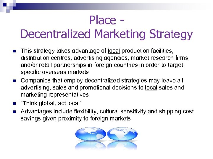 Place - Decentralized Marketing Strategy n n This strategy takes advantage of local production