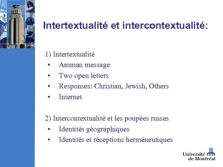 Intertextualité et intercontextualité: 1) Intertextualité • Amman message • Two open letters • Responses: