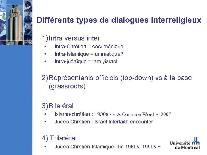 Différents types de dialogues interreligieux 1) Intra versus inter • • • Intra-Chrétien =