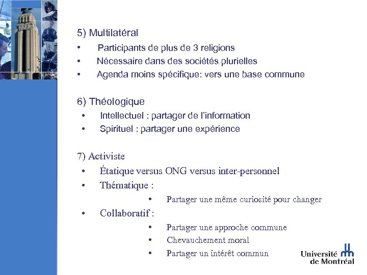 5) Multilatéral • Participants de plus de 3 religions • Nécessaire dans des sociétés