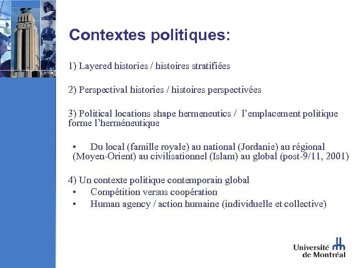 Contextes politiques: 1) Layered histories / histoires stratifiées 2) Perspectival histories / histoires perspectivées