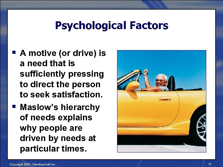 Psychological Factors § A motive (or drive) is § a need that is sufficiently