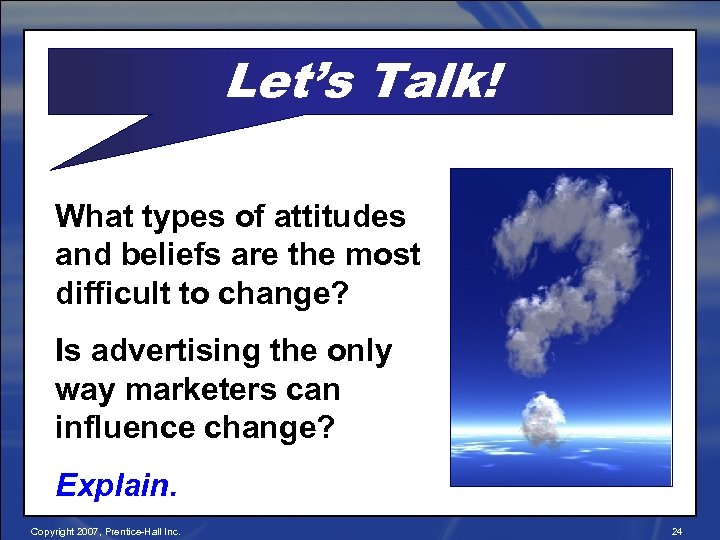 Let's Talk! What types of attitudes and beliefs are the most difficult to change?