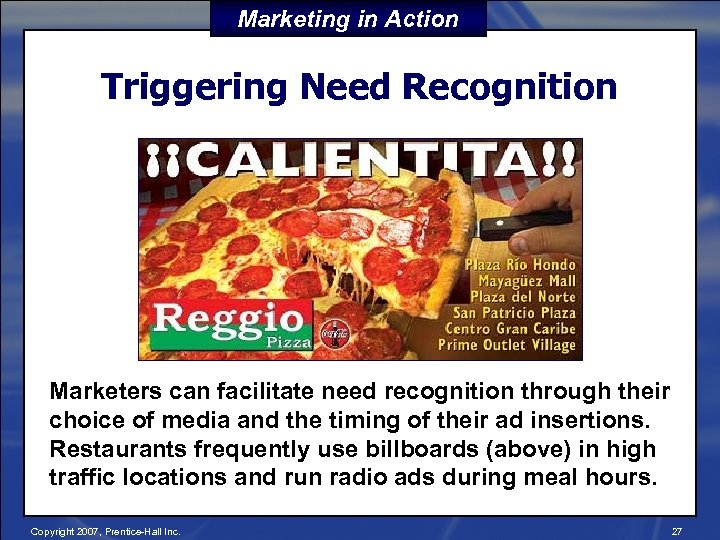 Marketing in Action Triggering Need Recognition Marketers can facilitate need recognition through their choice