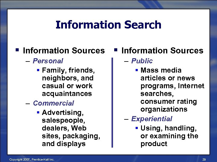 Information Search § Information Sources – Personal § Family, friends, neighbors, and casual or